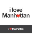 i love manhattan vector image