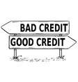 two arrow sign drawing of bad or good credit vector image