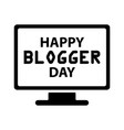 happy blogger day vector image
