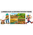 lumberjack and deforestation scenes vector image vector image