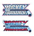 hockey tournament inscription vector image