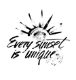 Every sunset is unique vector image