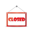 Closed signboard vector image