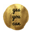 Yes You Can Golden Banner vector image