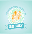 29 july international tiger day vector image