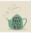have a cup of tea vector image