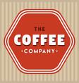 the coffee company logo vintage vector image vector image