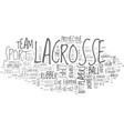 a look at lacrosse text word cloud concept vector image