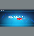 mass media financial news breaking news banner vector image