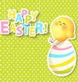 Happy Easter Greeting Card with egg and chicken vector image