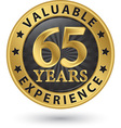 65 years valuable experience gold label vector image