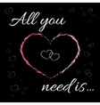 All you need is love t-shirt design vector image