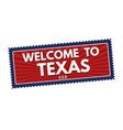 welcome to texas travel sticker or stamp vector image