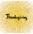 Thanksgiving Gold Greeting Card vector image