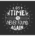 lost time is never found again Motivation quote vector image