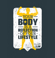 your body is a reflection of your lifestyle vector image
