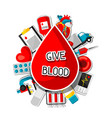 give blood background with blood donation items vector image