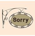 sorry text on vintage street sign vector image