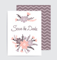 Stylish Save the Date card made of vintage flowers vector image vector image