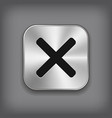 Cancel icon - metal app button vector image