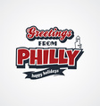 philadelphia vacation greetings theme vector image