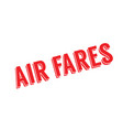 air fares rubber stamp vector image