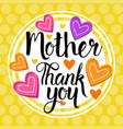 thank you mom happy mother day spring holiday vector image