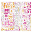 The Business Of Slow Travel text background vector image