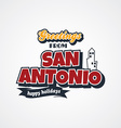 san antonio vacation greetings theme vector image