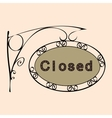 closed text on vintage street sign vector image