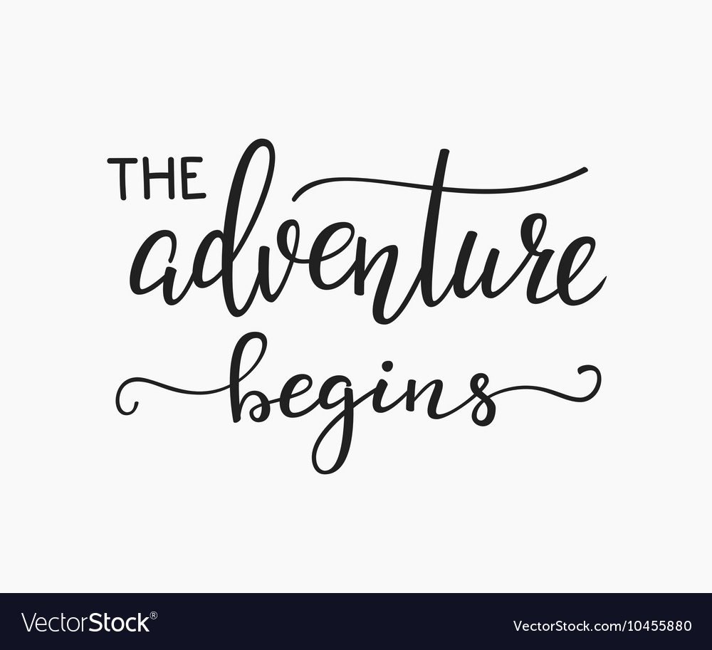 Adventure begins life style inspiration quotes vector