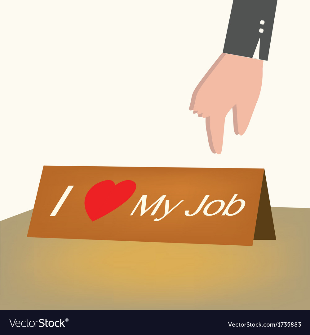 I love my job card business concept vector