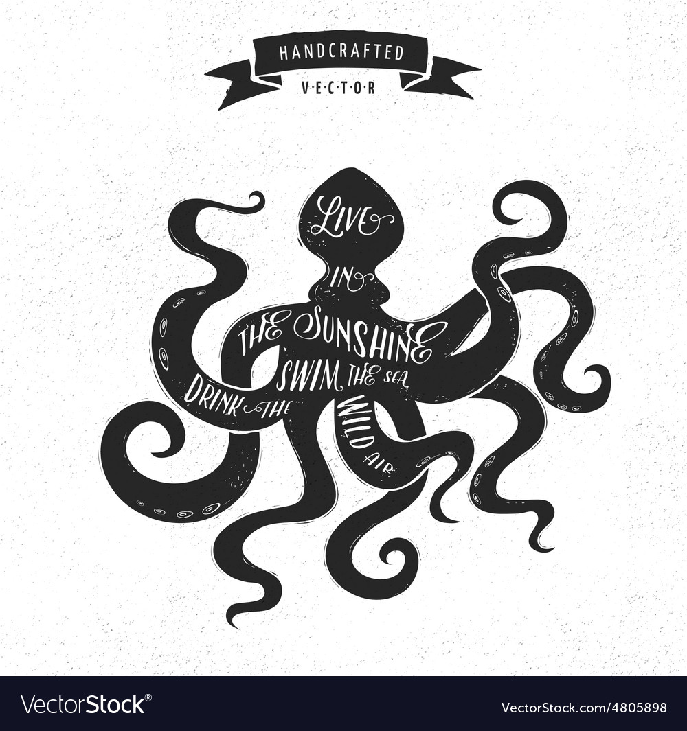 Inspiration quote vintage design label  octopus vector