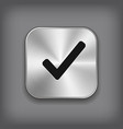 Check mark icon - metal app button vector image vector image