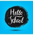 Hello school poster card banner Grunge vector image