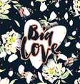 Vintage print with flowers Big Love vector image vector image