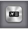 Airplane ticket icon - metal app button vector image vector image