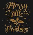 Merry Little Christmas vector image