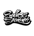 endless summer modern calligraphy hand lettering vector image