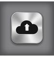 Cloud upload icon - metal app button vector image vector image