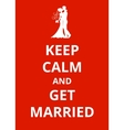 Keep Calm and Get Married vector image vector image