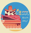 cowboy happy birthdaywestern card with cake and vector image