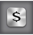 Dollar sign icon - metal app button vector image vector image