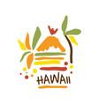 Hawaii tourism logo template hand drawn vector image
