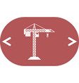 building construction crane icon vector image