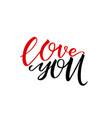 unique brushpen lettering i love you coligrafic vector image