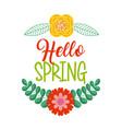 hello spring floral decoration card celebration vector image