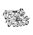 trick or treat halloween lettering composition vector image
