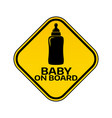 baby on board sign with child bottle silhouette in vector image