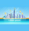 dubai city skyscraper view with gps navigation vector image